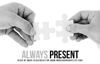 Blog - ALWAYS PRESENT by Mari Plasencio