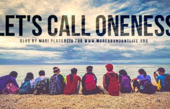 Blog - LET'S CALL ONENESS by Mari Plasencio